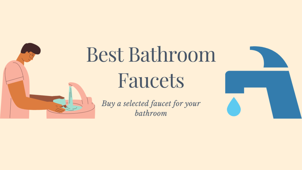 5 Best Bathroom Faucets US 2021