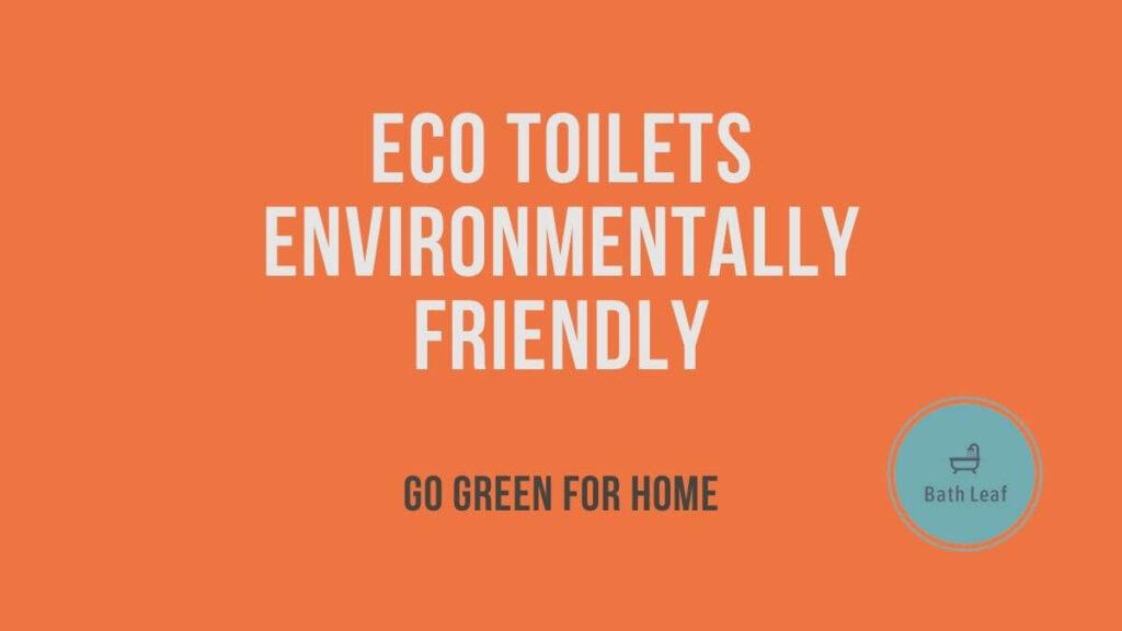 Eco Toilets Environmentally Friendly